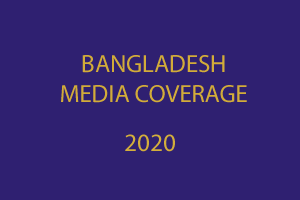 Bangladesh Media Coverage 2020